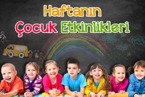 26 Mart - 1  Nisan Haftası Çocuk Etkinlikleri