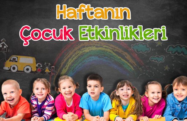 25 Haziran - 1 Temmuz Haftası Çocuk Etkinlikleri