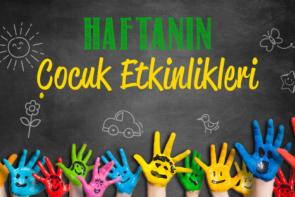 1 - 7 Ekim Haftası Çocuk Etkinlikleri